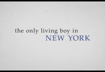 The Only Boy living in New York, fonte screenshot youtube